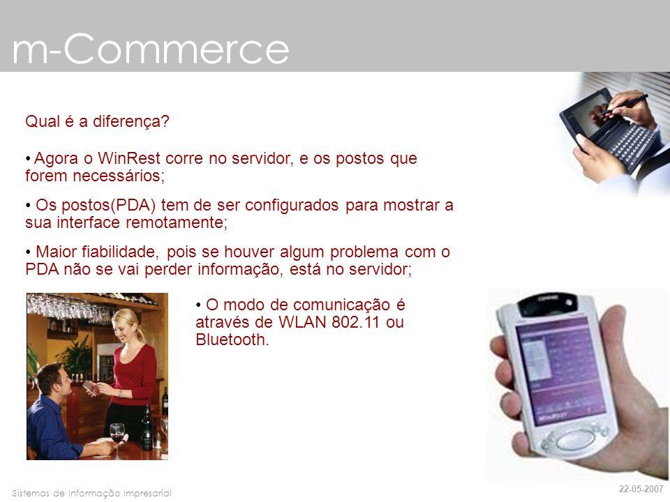 Faro, 10 de Março de 2007Sistemas de Informação Impresarial m-Commerce Qual é a diferença? Agora o WinRest corre no servidor, e os postos que forem ne