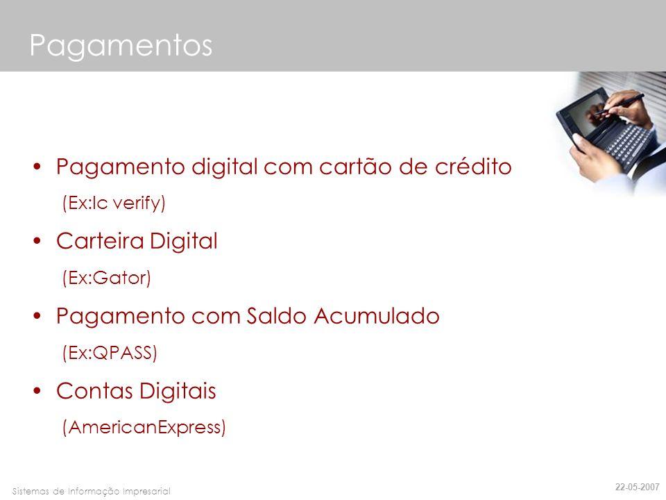 Faro, 10 de Março de 2007Sistemas de Informação Impresarial Dinheiro Digital (Ex: eCoin.net) Pagamentos P2P (Ex: PayPal) Cheques Digitais (Ex: MoneyZap) Facturação e Pagamento Electrónico (Ex: CheckFree) Pagamentos 22-05-2007