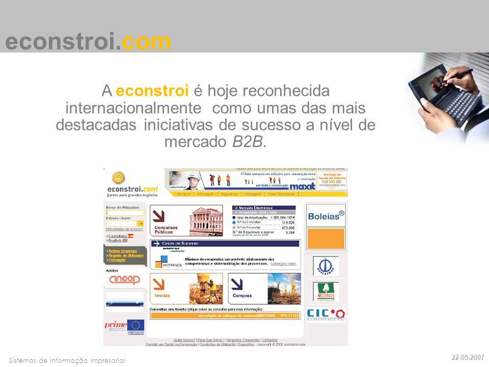 Faro, 10 de Março de 2007Sistemas de Informação Impresarial A econstroi é hoje reconhecida internacionalmente como umas das mais destacadas iniciativa