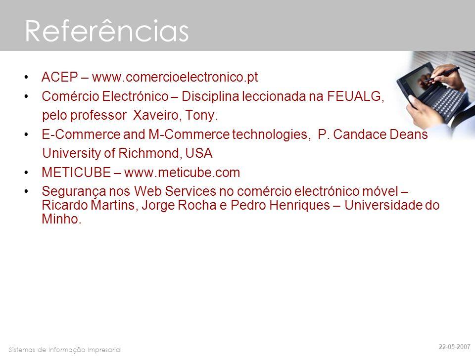 Faro, 10 de Março de 2007Sistemas de Informação Impresarial Referências ACEP – www.comercioelectronico.pt Comércio Electrónico – Disciplina leccionada