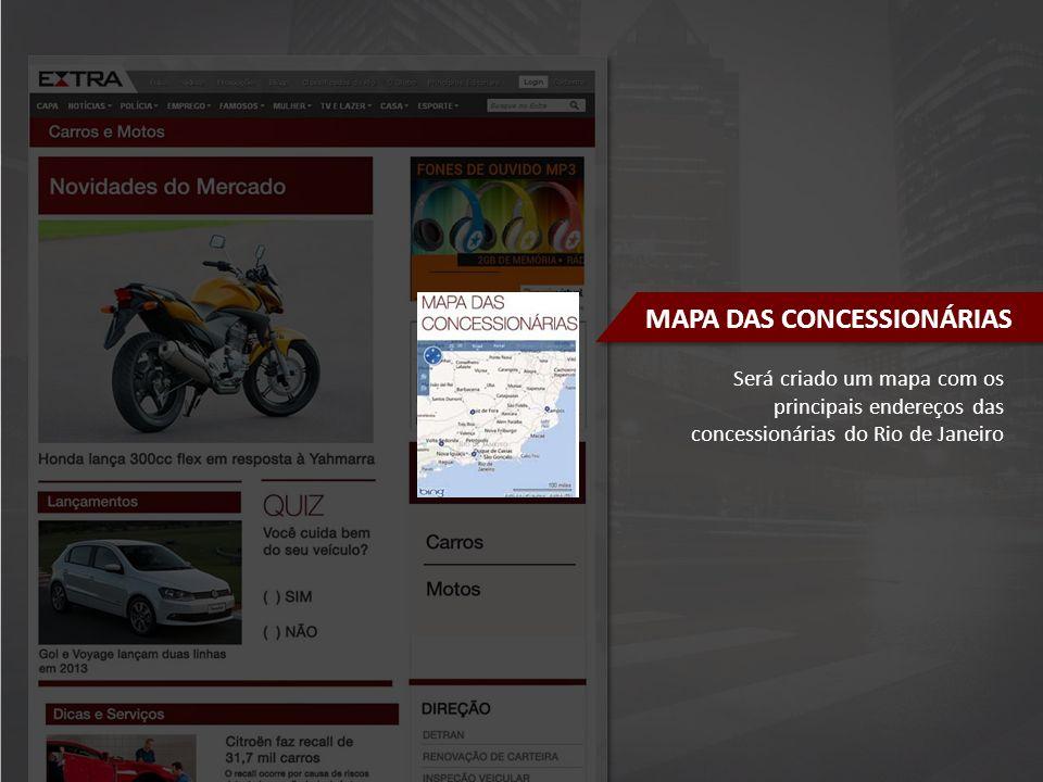 Será criado um mapa com os principais endereços das concessionárias do Rio de Janeiro MAPA DAS CONCESSIONÁRIAS