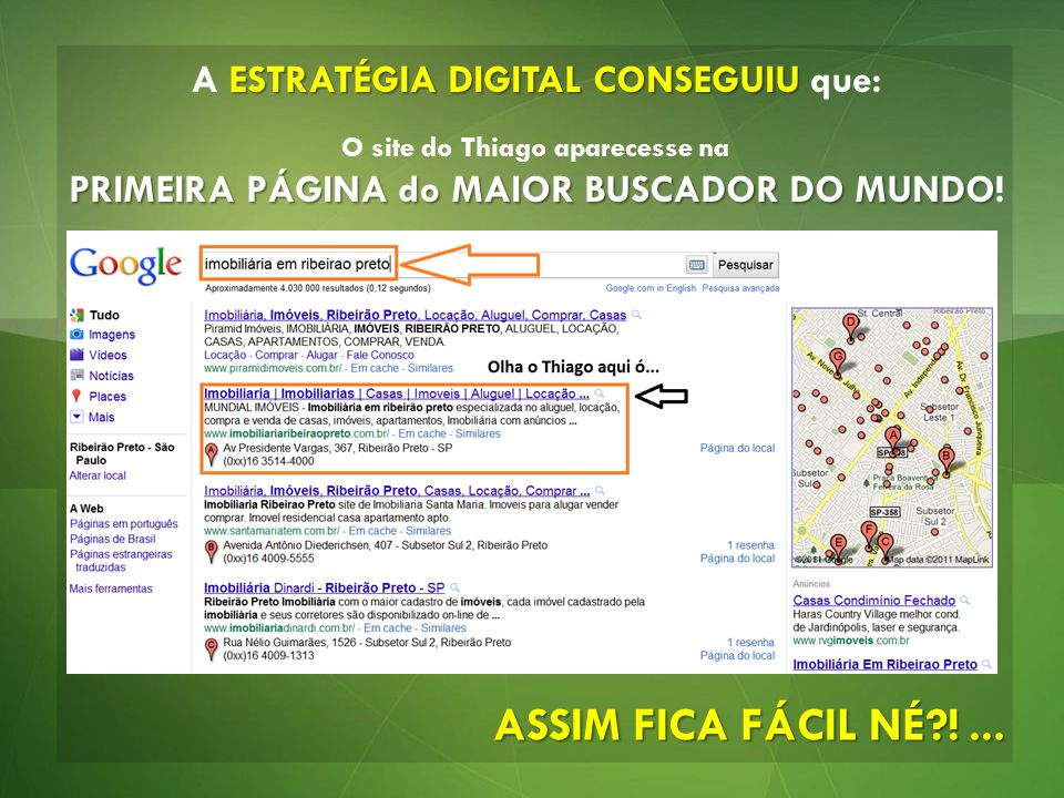 ESTRATÉGIA DIGITAL CONSEGUIU A ESTRATÉGIA DIGITAL CONSEGUIU que: PRIMEIRA PÁGINA do MAIOR BUSCADOR DO MUNDO O site do Thiago aparecesse na PRIMEIRA PÁ