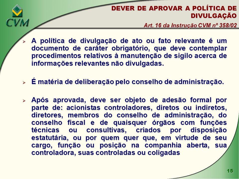 15 DEVER DE APROVAR A POLÍTICA DE DIVULGAÇÃO Art.