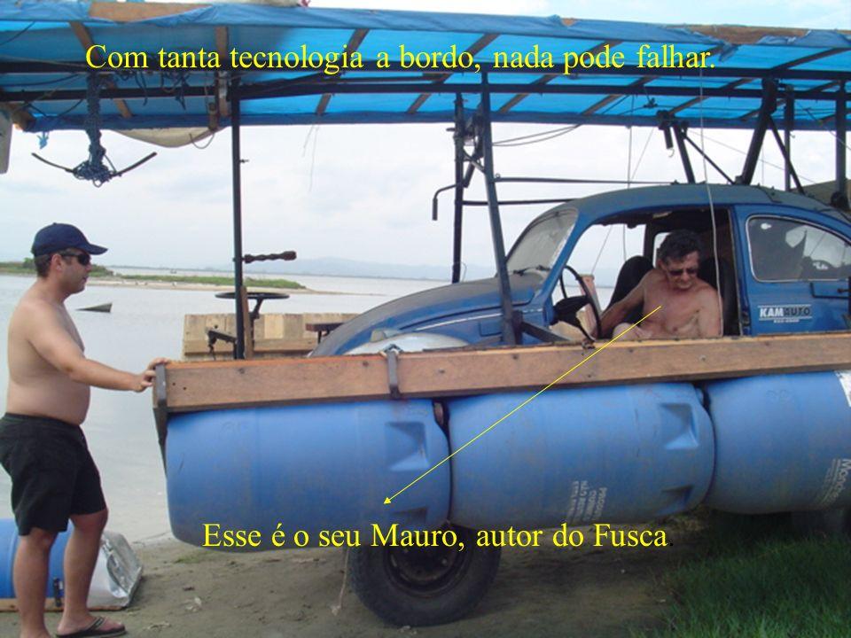 Com tanta tecnologia a bordo, nada pode falhar. Esse é o seu Mauro, autor do Fusca.