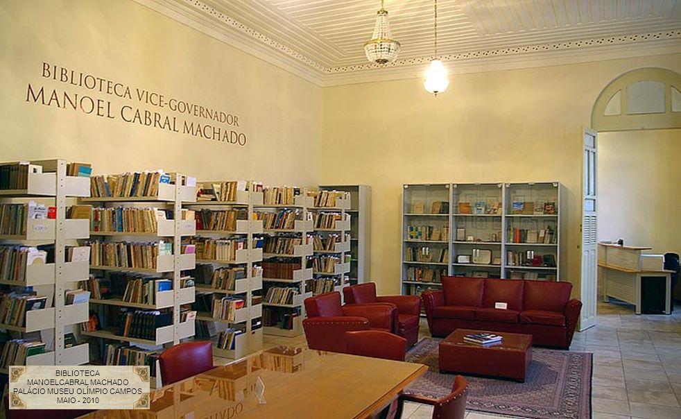 BIBLIOTECA MANOELCABRAL MACHADO PALÁCIO MUSEU OLÍMPIO CAMPOS MAIO - 2010