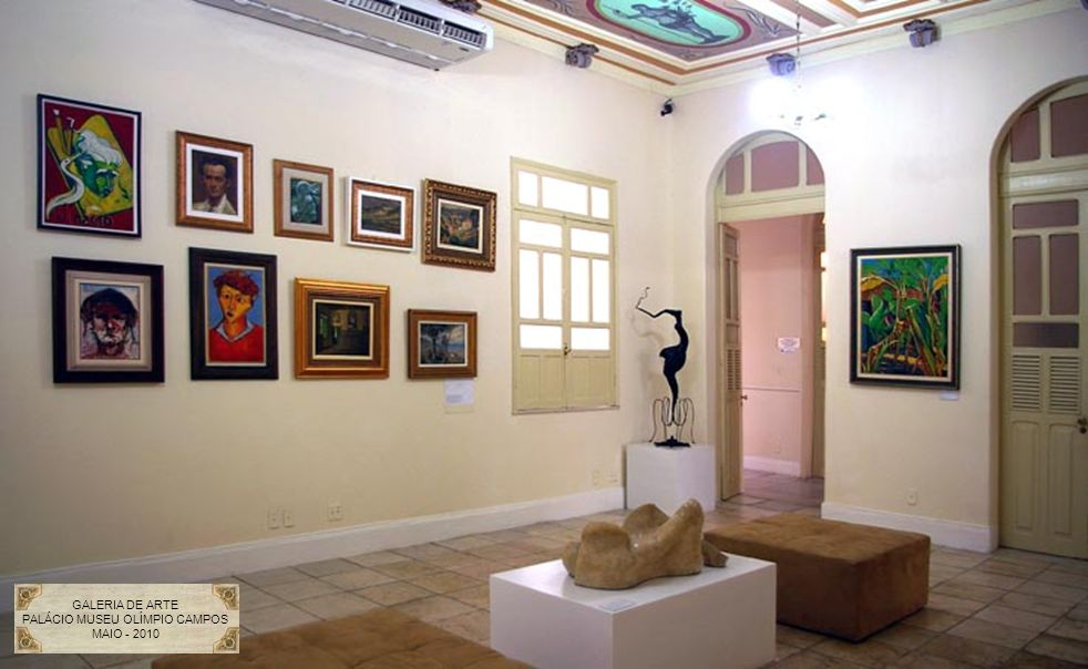 GALERIA DE ARTE PALÁCIO MUSEU OLÍMPIO CAMPOS MAIO - 2010