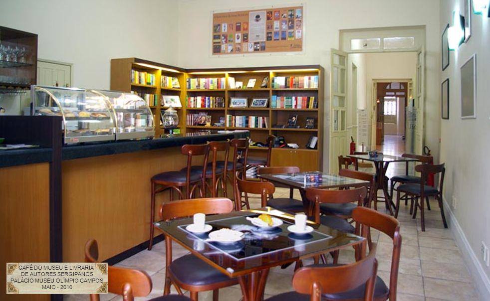 CAFÉ DO MUSEU E LIVRARIA DE AUTORES SERGIPANOS PALÁCIO MUSEU OLÍMPIO CAMPOS MAIO - 2010