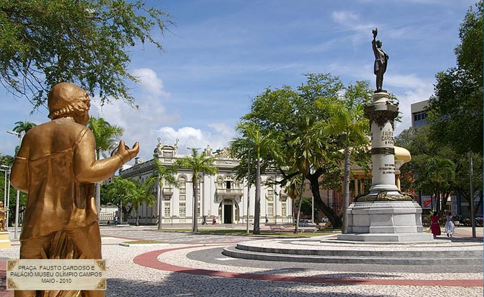 CORETO DA PRAÇA E PALÁCIO MUSEU OLÍMPIO CAMPOS MAIO - 2010