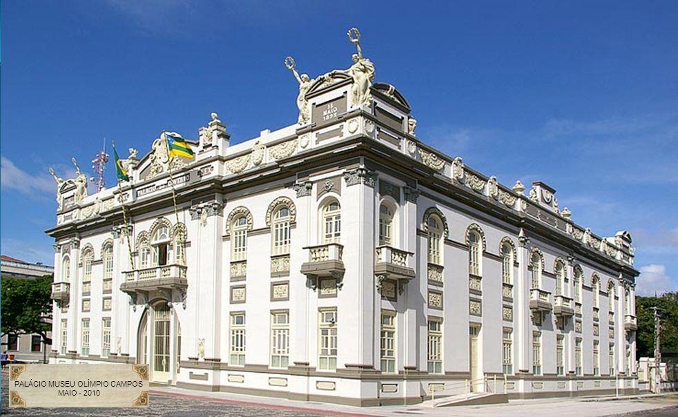 PALÁCIO MUSEU OLÍMPIO CAMPOS MAIO - 2010