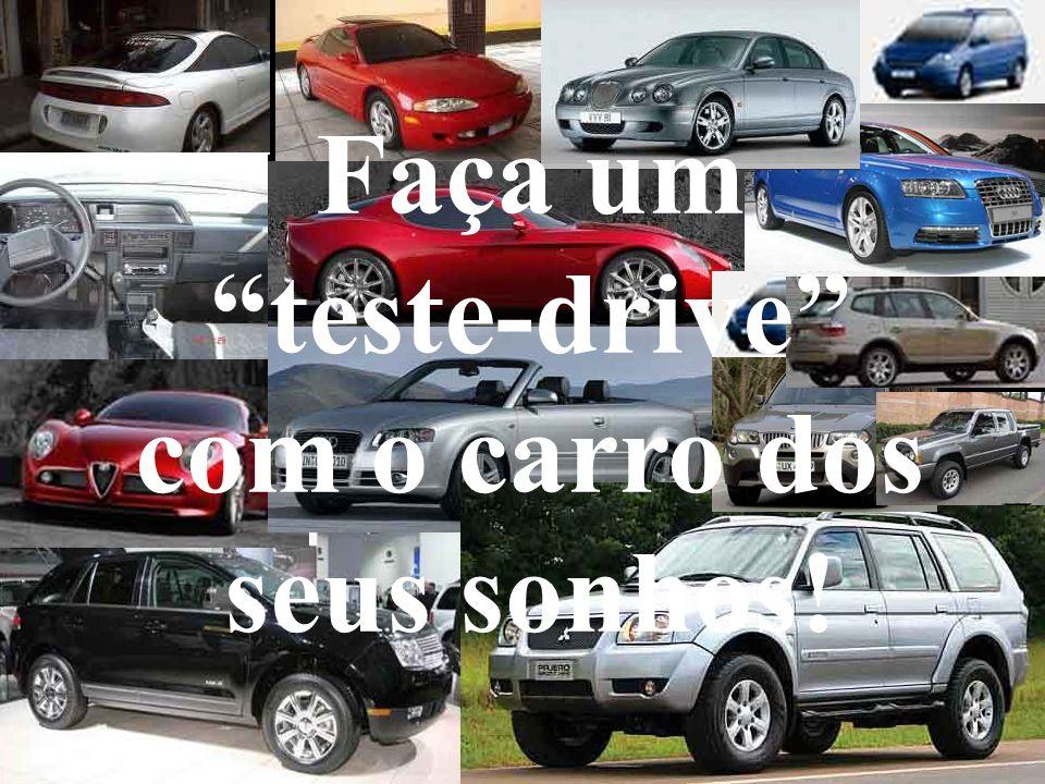 Faça um teste-drive com o carro dos seus sonhos!