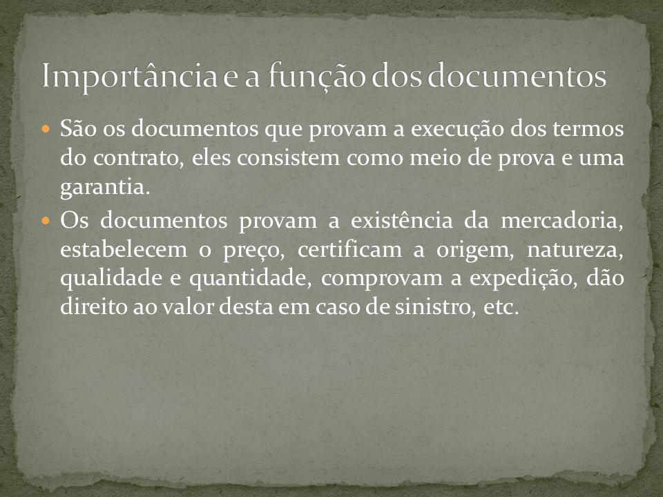 São os documentos que provam a execução dos termos do contrato, eles consistem como meio de prova e uma garantia.