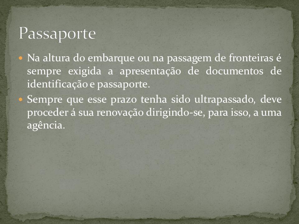 Na altura do embarque ou na passagem de fronteiras é sempre exigida a apresentação de documentos de identificação e passaporte.