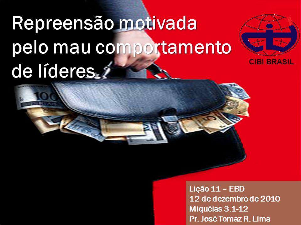 Lição 11 – EBD 12 de dezembro de 2010 Miquéias 3.1-12 Pr.