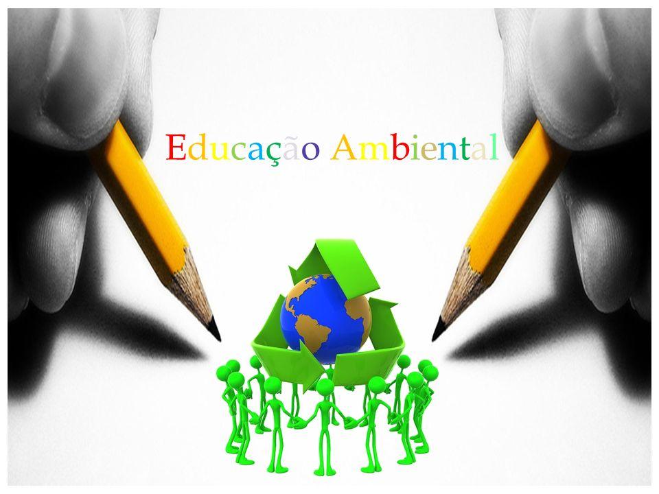 Educação AmbientalEducação Ambiental