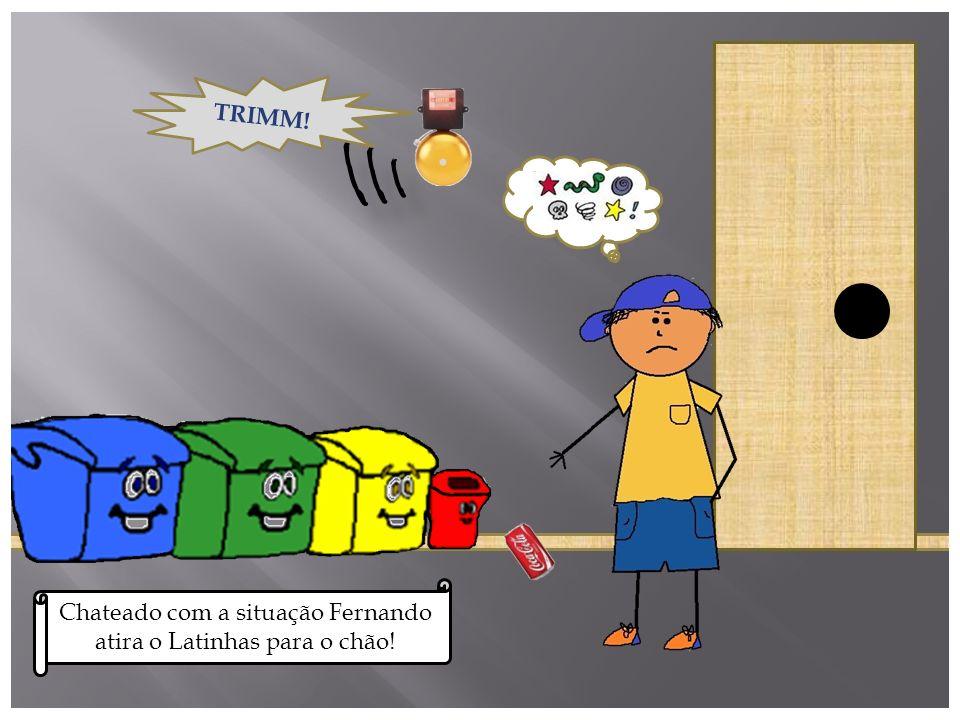 TRIMM! Chateado com a situação Fernando atira o Latinhas para o chão!