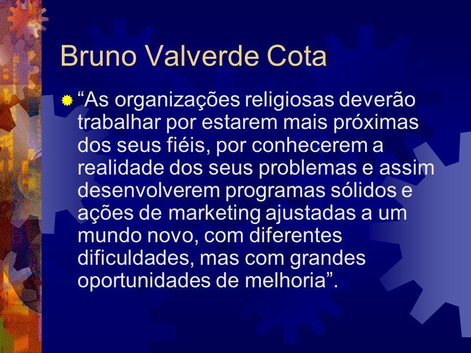 Bruno Valverde Cota As organizações religiosas deverão trabalhar por estarem mais próximas dos seus fiéis, por conhecerem a realidade dos seus problem
