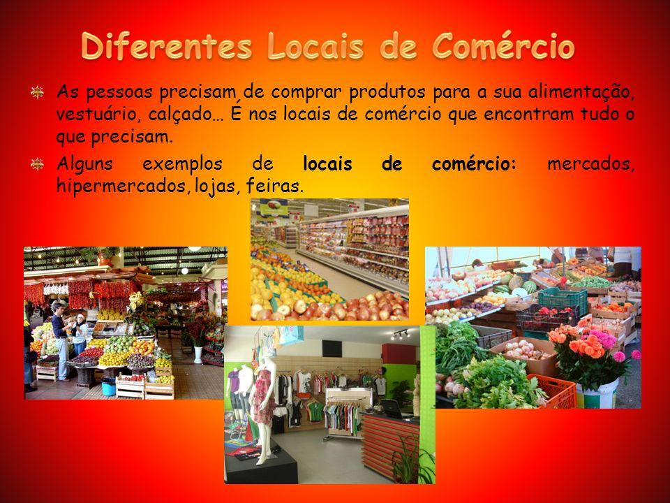 Os comerciantes abastecem os seus produtos nas fábricas, nas quintas, nas lotas.