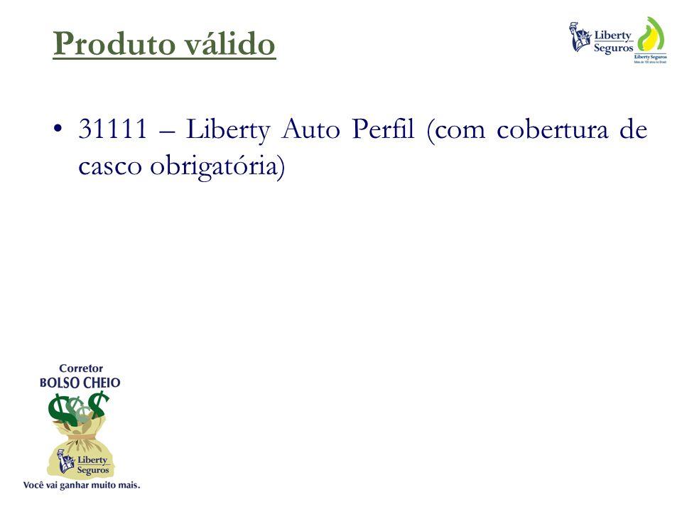Produto válido 31111 – Liberty Auto Perfil (com cobertura de casco obrigatória)