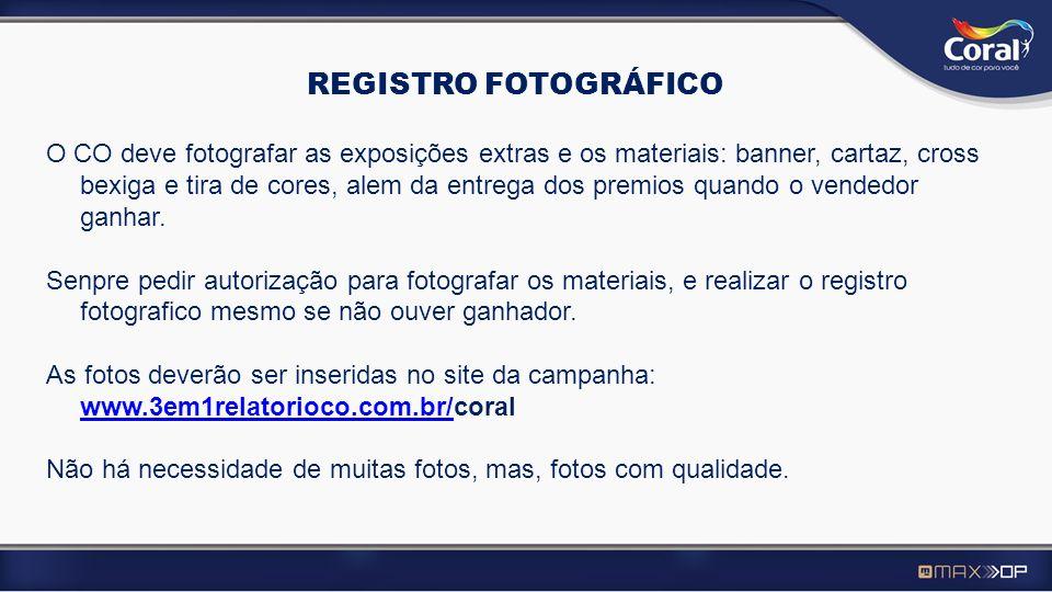 REGISTRO FOTOGRÁFICO O CO deve fotografar as exposições extras e os materiais: banner, cartaz, cross bexiga e tira de cores, alem da entrega dos premi