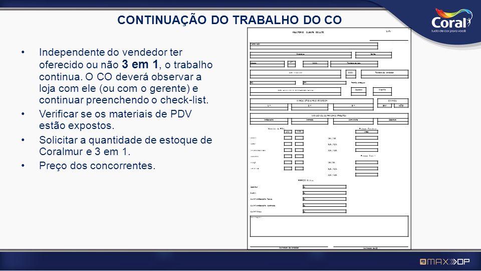 ELEMENTOS DE TRABALHO Visita Cliente Oculto: Check List da loja; Brindes: Mochila / Squeeze Máquina fotográfica, do próprio CO.