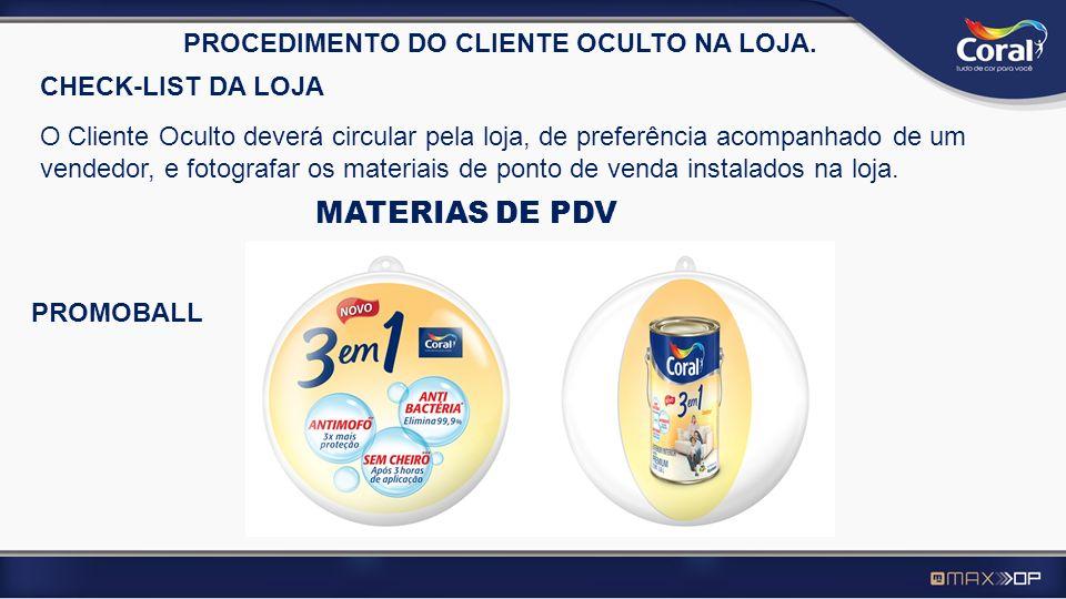 CHECK-LIST DA LOJA O Cliente Oculto deverá circular pela loja, de preferência acompanhado de um vendedor, e fotografar os materiais de ponto de venda