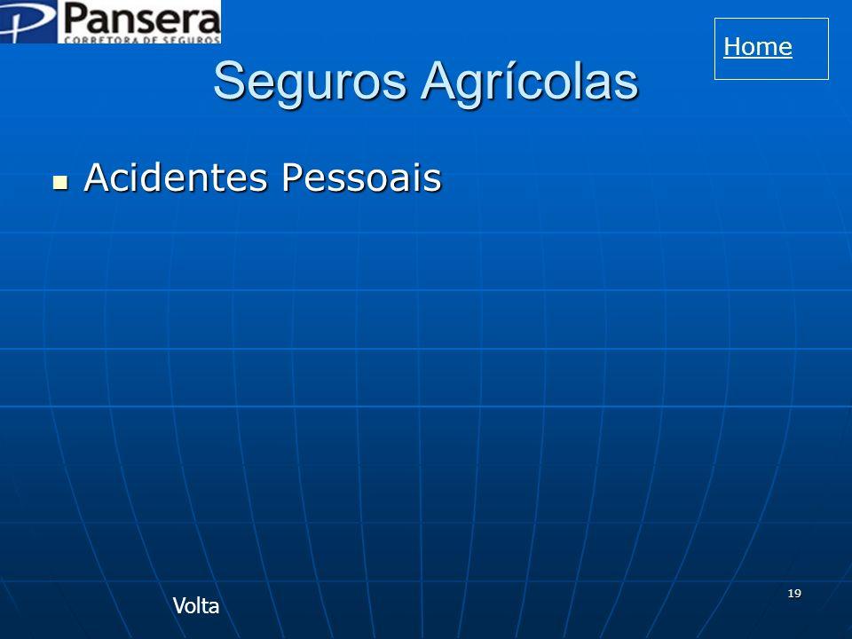 19 Seguros Agrícolas Acidentes Pessoais Acidentes Pessoais Volta Home
