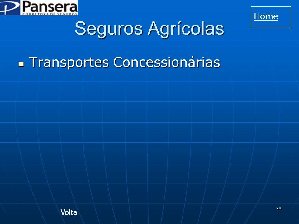 20 Seguros Agrícolas Transportes Concessionárias Transportes Concessionárias Volta Home