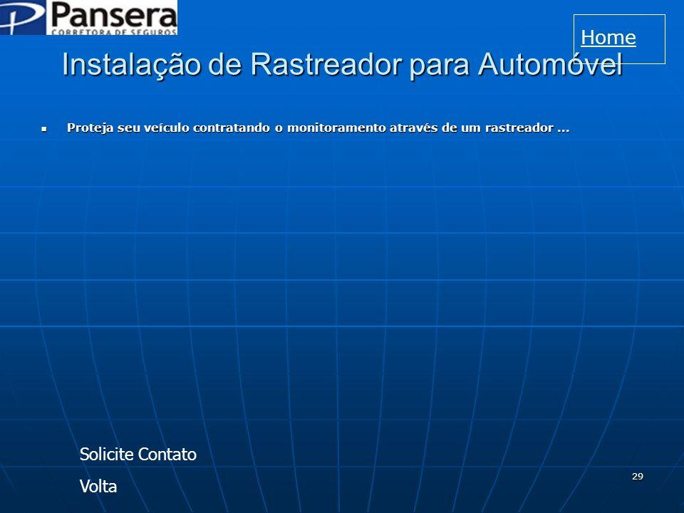 29 Instalação de Rastreador para Automóvel Proteja seu veículo contratando o monitoramento através de um rastreador...