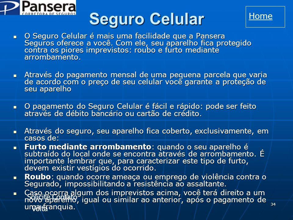 34 Seguro Celular O Seguro Celular é mais uma facilidade que a Pansera Seguros oferece a você.
