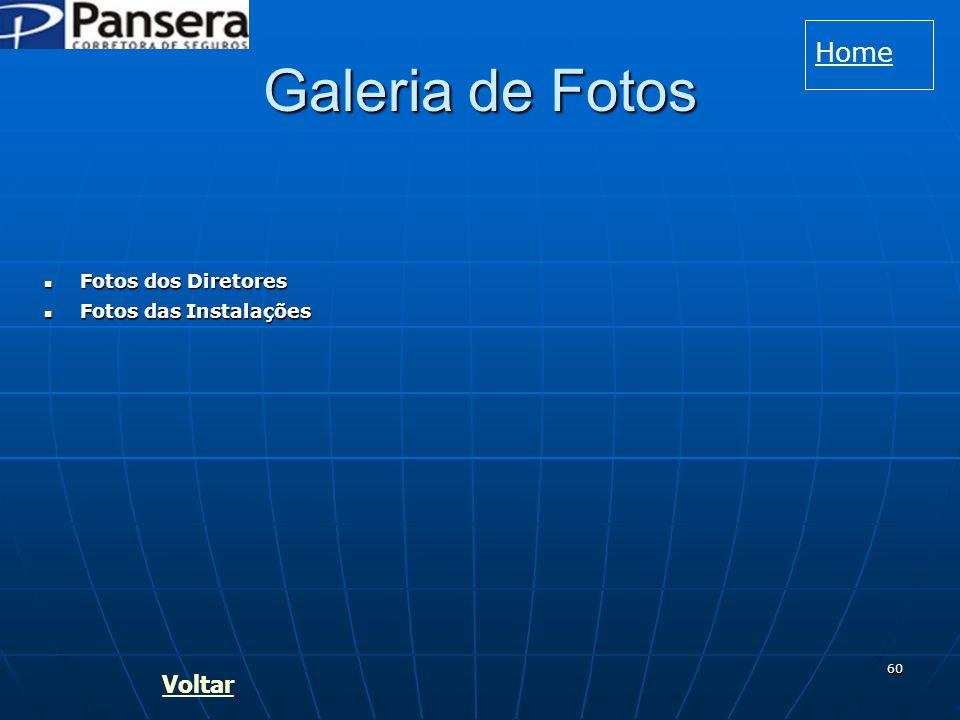 60 Galeria de Fotos Voltar Fotos das Instalações Fotos das Instalações Fotos das Instalações Fotos das Instalações Fotos dos Diretores Fotos dos Diretores Fotos dos Diretores Fotos dos Diretores Home