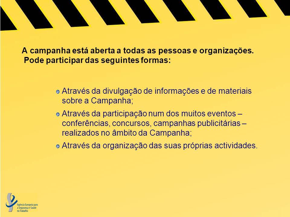 A campanha está aberta a todas as pessoas e organizações.