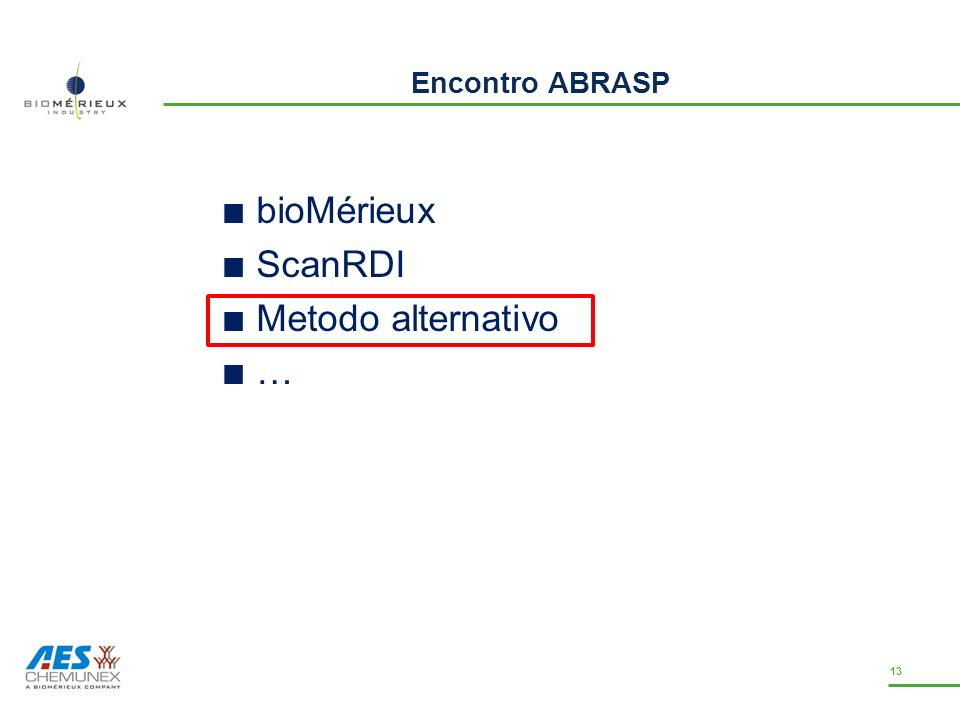 Encontro ABRASP bioMérieux ScanRDI Metodo alternativo … 13