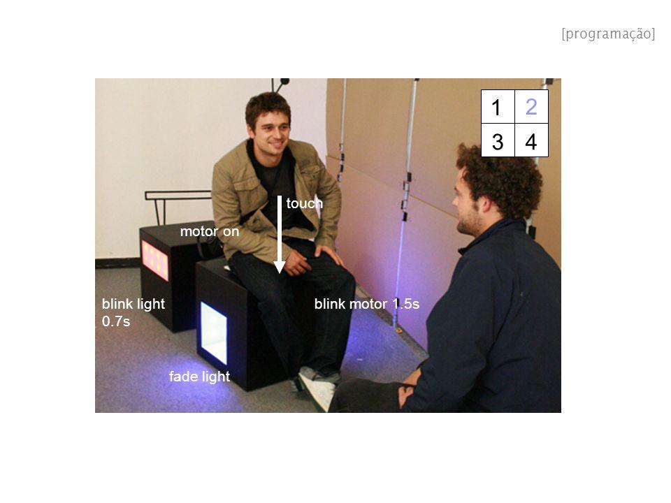 1 2 34 fade light blink light 0.7s blink motor 1.5s motor on touch [programação]