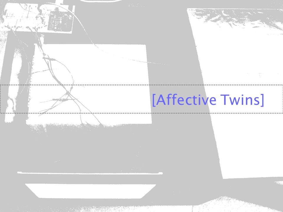 [Affective Twins]