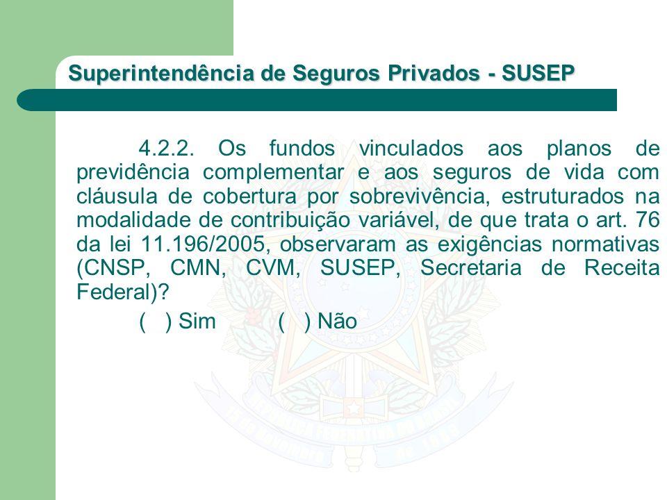 Superintendência de Seguros Privados - SUSEP 4.2.2. Os fundos vinculados aos planos de previdência complementar e aos seguros de vida com cláusula de