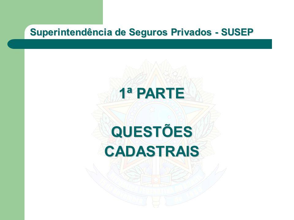 Superintendência de Seguros Privados - SUSEP 1ª PARTE QUESTÕESCADASTRAIS