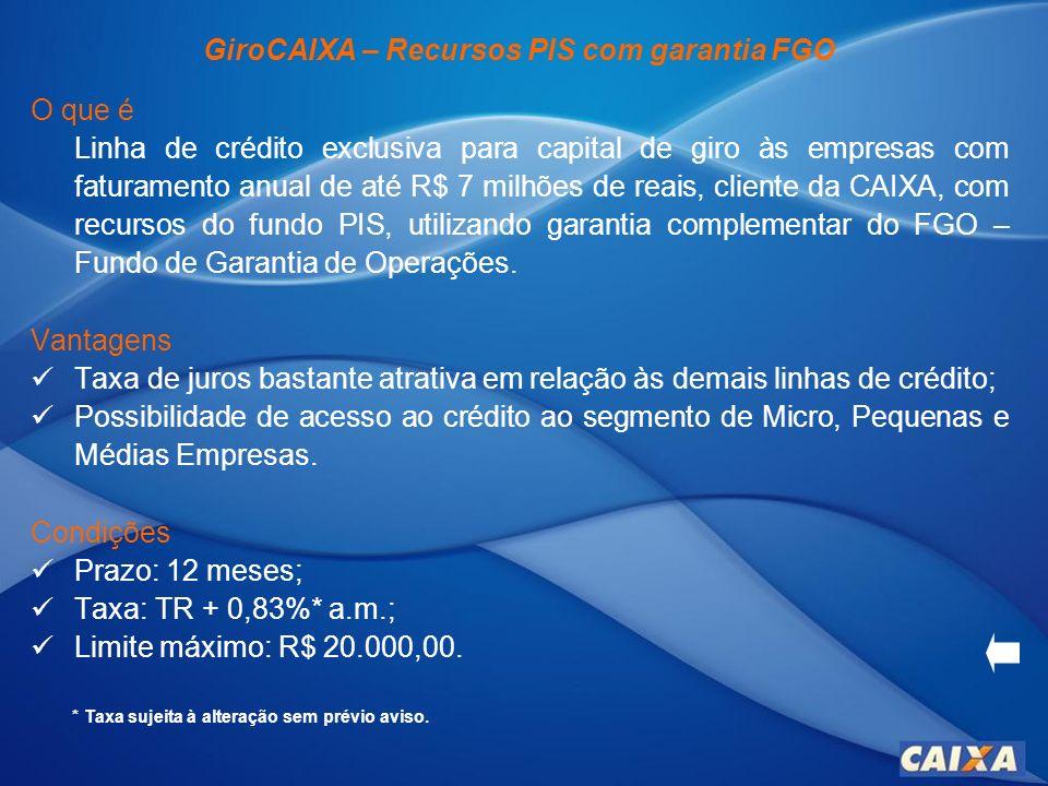 Crédito Especial Empresa CAIXA O que é Empréstimo para capital de giro com taxas pré ou pós- fixadas e pagamento parcelado.