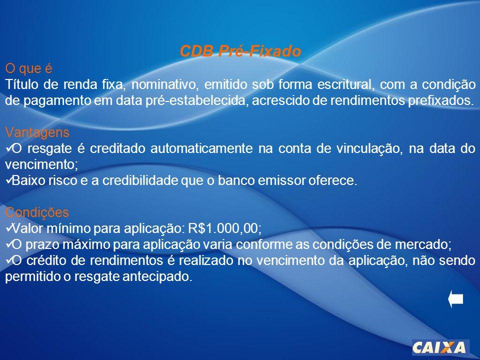 CDB Flex O que é Modalidade de CDB remunerado a um percentual do CDI – Pós-fixado.