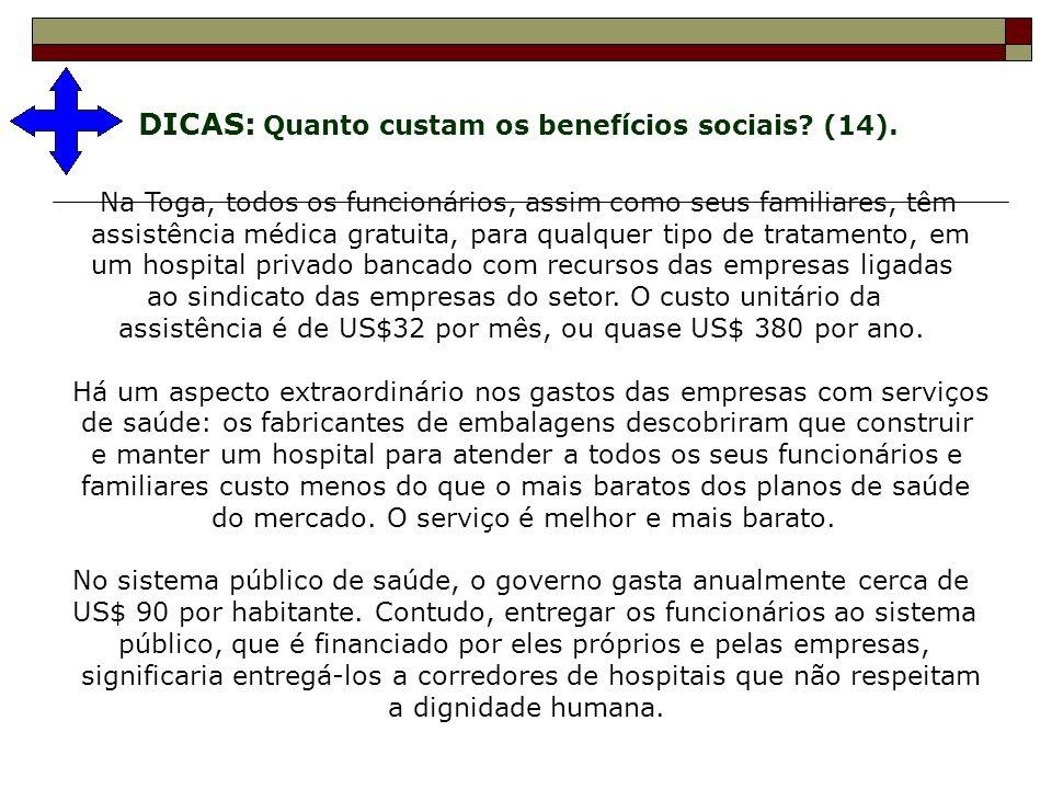 DICAS: Quanto custam os benefícios sociais? (14). Na Toga, todos os funcionários, assim como seus familiares, têm assistência médica gratuita, para qu