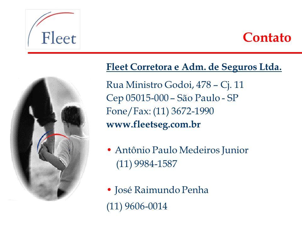Fleet Corretora e Adm. de Seguros Ltda. Rua Ministro Godoi, 478 – Cj. 11 Cep 05015-000 – São Paulo - SP Fone/Fax: (11) 3672-1990 www.fleetseg.com.br A