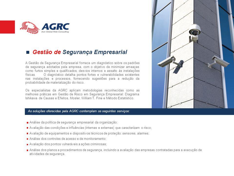 Gestão de Segurança Empresarial A Gestão de Segurança Empresarial fornece um diagnóstico sobre os padrões de segurança adotados pela empresa, com o ob
