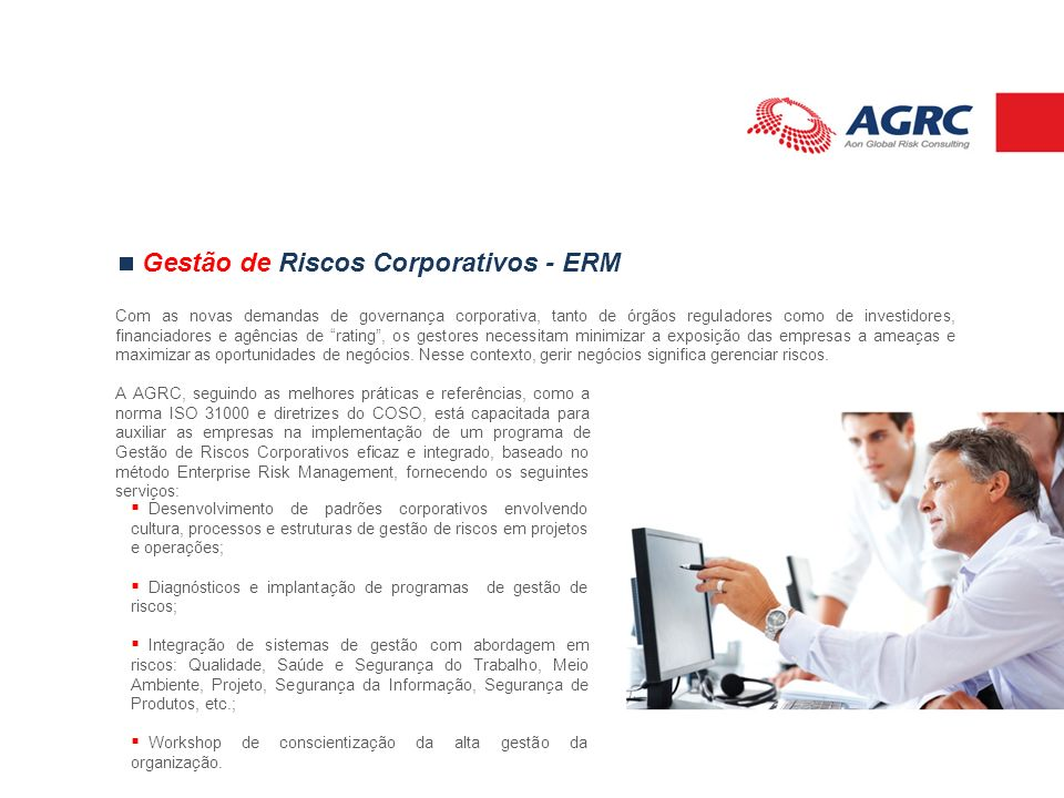 A AGRC, seguindo as melhores práticas e referências, como a norma ISO 31000 e diretrizes do COSO, está capacitada para auxiliar as empresas na impleme
