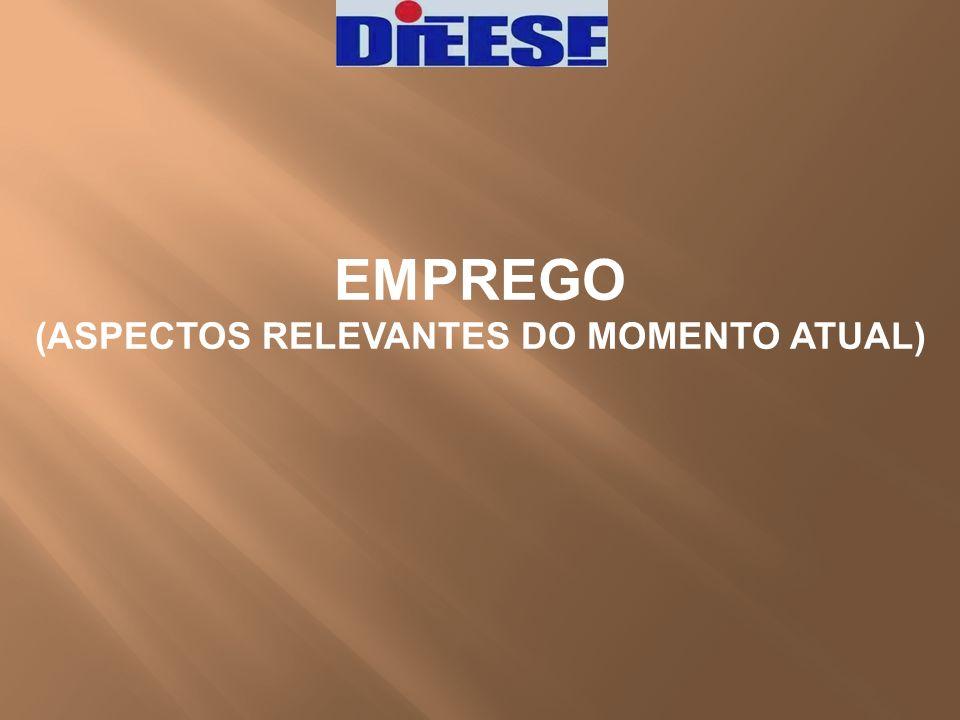 EMPREGO (ASPECTOS RELEVANTES DO MOMENTO ATUAL)