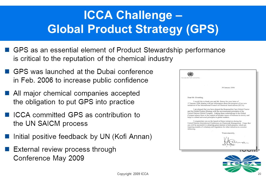 20 ICCA Challenge – Global Product Strategy (GPS) GPS as an essential element of Product Stewardship performance is critical to the reputation of the