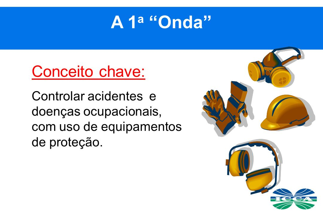 Conceito chave: Controlar acidentes e doenças ocupacionais, com uso de equipamentos de proteção.