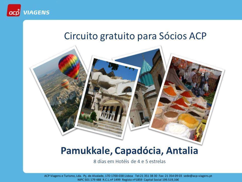 Circuito gratuito para Sócios ACP Pamukkale, Capadócia, Antalia 8 dias em Hotéis de 4 e 5 estrelas