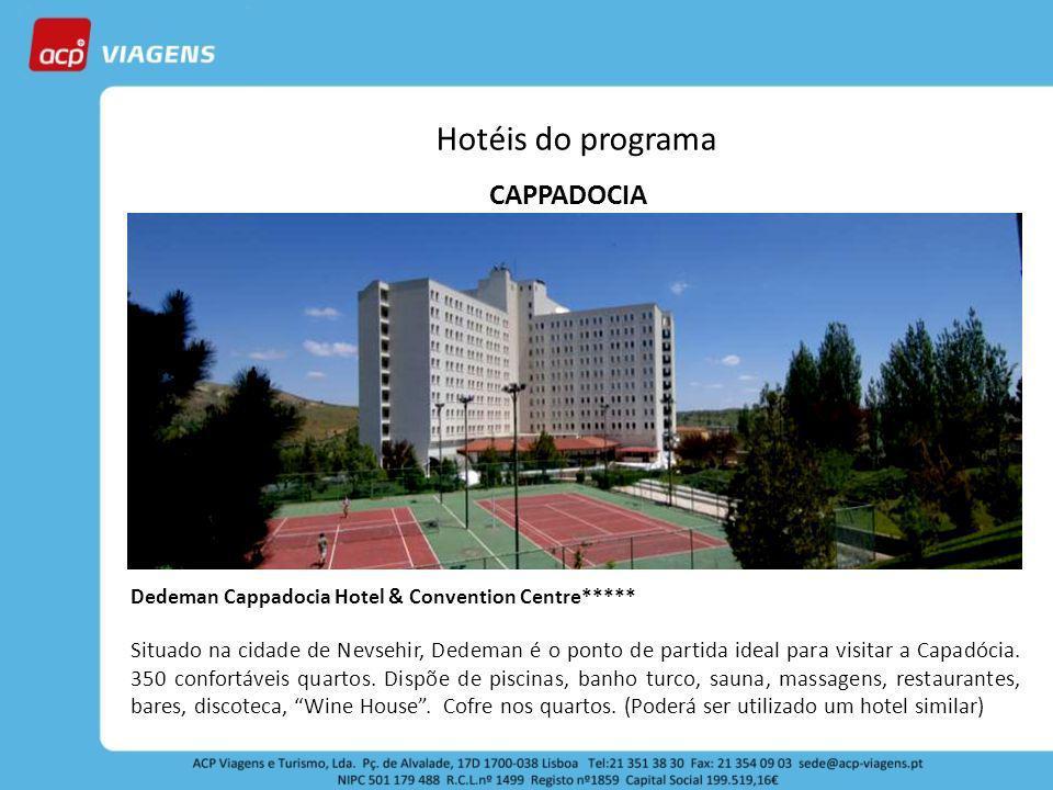 Hotéis do programa CAPPADOCIA Dedeman Cappadocia Hotel & Convention Centre***** Situado na cidade de Nevsehir, Dedeman é o ponto de partida ideal para visitar a Capadócia.