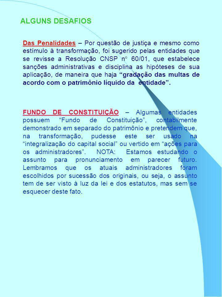ALGUNS DESAFIOS Das Penalidades – Por questão de justiça e mesmo como estímulo à transformação, foi sugerido pelas entidades que se revisse a Resoluçã