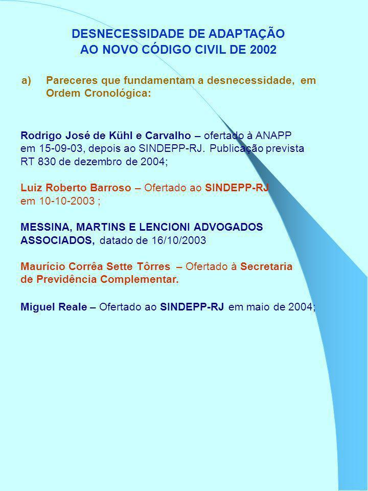 DESNECESSIDADE DE ADAPTAÇÃO AO NOVO CÓDIGO CIVIL DE 2002 b) documentos normativos; Portaria n° 2, de 8/1/04, da Secretaria de Previdência Complementar: art.