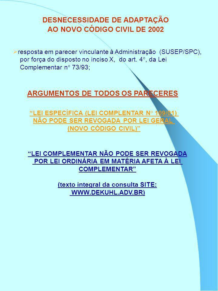 DESNECESSIDADE DE ADAPTAÇÃO AO NOVO CÓDIGO CIVIL DE 2002 Dr.